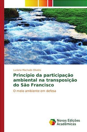 Princípio da participação ambiental na transposição do São Francisco