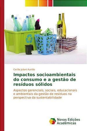 Impactos socioambientais do consumo e a gestão de resíduos sólidos