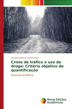 Crime de tráfico e uso de droga: Critério objetivo de quantificação