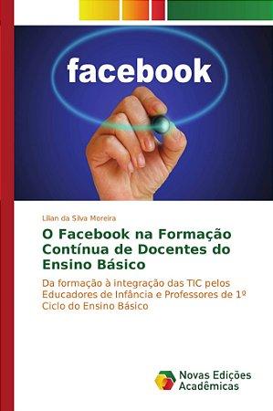 O Facebook na Formação Contínua de Docentes do Ensino Básico