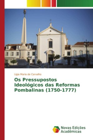 Os Pressupostos Ideológicos das Reformas Pombalinas (1750-1777)