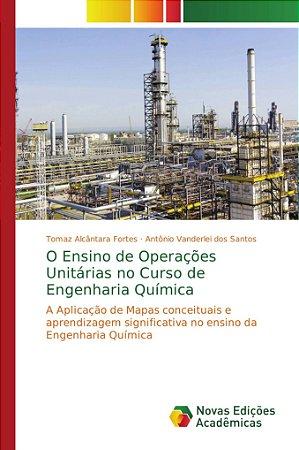 O Ensino de Operações Unitárias no Curso de Engenharia Química