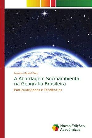 A Abordagem Socioambiental na Geografia Brasileira
