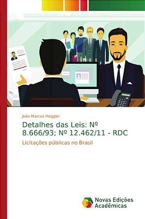 Detalhes das Leis: Nº 8.666/93; Nº 12.462/11 - RDC