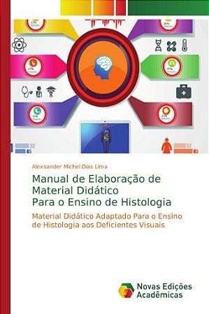 Manual de Elaboração de Material Didático Para o Ensino de Histologia