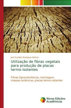Utilização de fibras vegetais para produção de placas termo isolantes