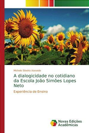 A dialogicidade no cotidiano da Escola João Simões Lopes Neto