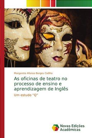 As oficinas de teatro no processo de ensino e aprendizagem de Inglês