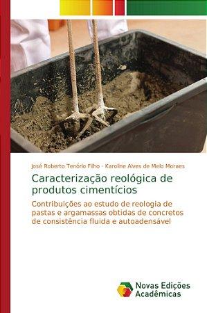 Caracterização reológica de produtos cimentícios