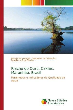 Riacho do Ouro, Caxias, Maranhão, Brasil