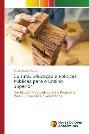 Cultura, Educação e Políticas Públicas para o Ensino Superior