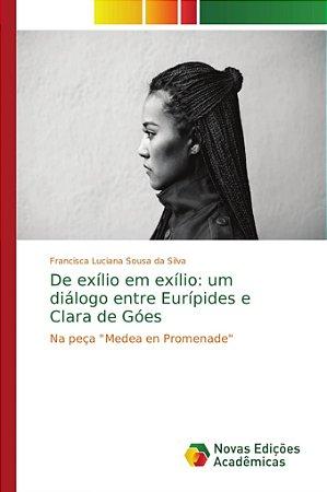 De exílio em exílio: um diálogo entre Eurípides e Clara de Góes