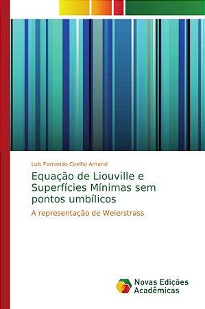 Equação de Liouville e Superfícies Mínimas sem pontos umbílicos