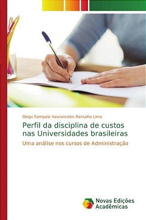 Perfil da disciplina de custos nas Universidades brasileiras