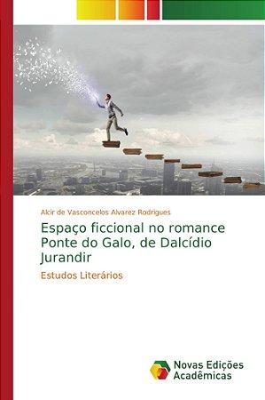 Espaço ficcional no romance Ponte do Galo, de Dalcídio Jurandir
