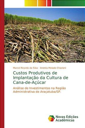 Custos Produtivos de Implantação da Cultura de Cana-de-Açúcar
