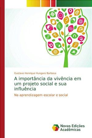 A importância da vivência em um projeto social e sua influência