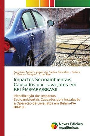 Impactos Socioambientais Causados por Lava-Jatos em BELÉM/PARÁ/BRASIL