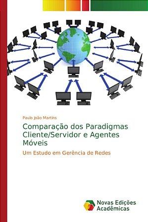 Comparação dos Paradigmas Cliente/Servidor e Agentes Móveis