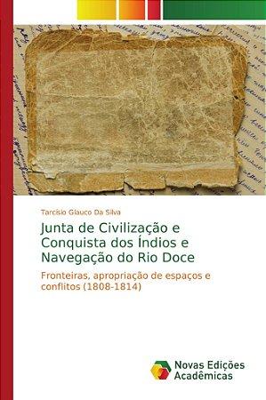Junta de Civilização e Conquista dos Índios e Navegação do Rio Doce