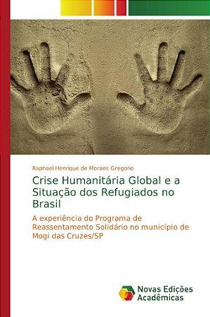 Crise Humanitária Global e a Situação dos Refugiados no Brasil