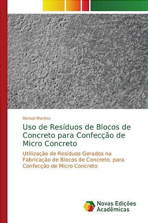 Uso de Resíduos de Blocos de Concreto para Confecção de Micro Concreto