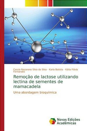 Remoção de lactose utilizando lectina de sementes de mamacadela