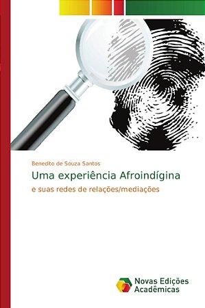Uma experiência Afroindígina