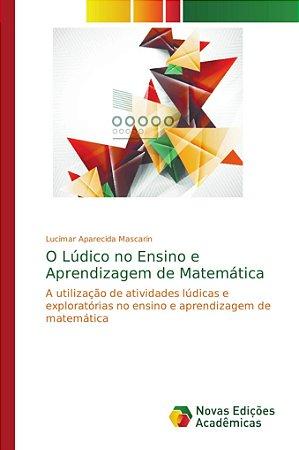 O Lúdico no Ensino e Aprendizagem de Matemática