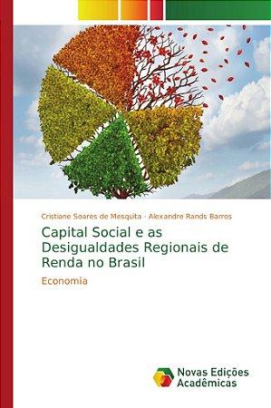 Capital Social e as Desigualdades Regionais de Renda no Brasil