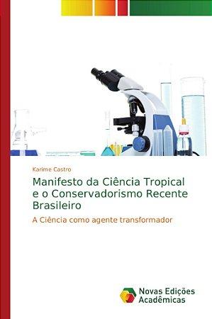 Manifesto da Ciência Tropical e o Conservadorismo Recente Brasileiro