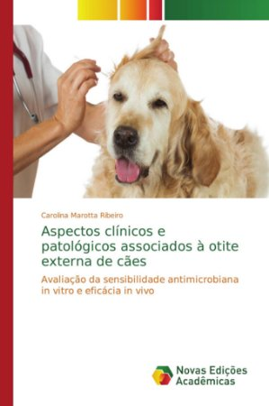 Aspectos clínicos e patológicos associados à otite externa de cães