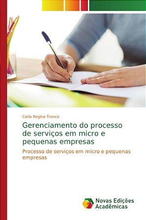 Gerenciamento do processo de serviços em micro e pequenas empresas