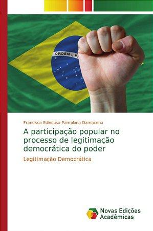 A participação popular no processo de legitimação democrática do poder