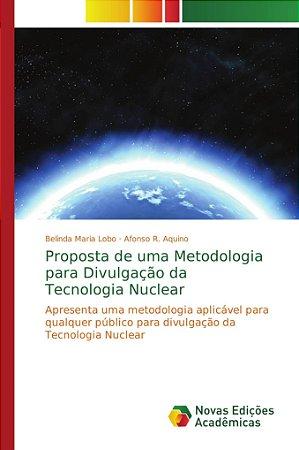 Proposta de uma Metodologia para Divulgação da Tecnologia Nuclear