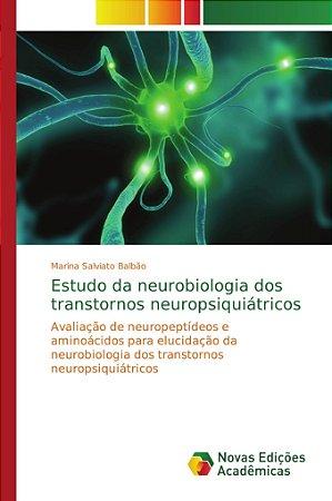 Estudo da neurobiologia dos transtornos neuropsiquiátricos