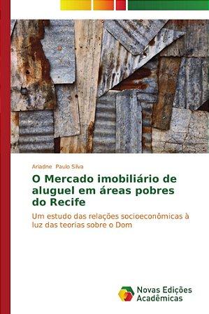 O Mercado imobiliário de aluguel em áreas pobres do Recife