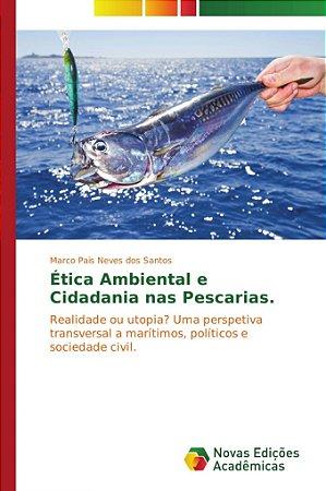Ética Ambiental e Cidadania nas Pescarias.
