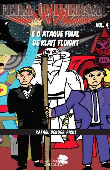 Fera universal e o ataque FINAL de KLAIT FLOIGHT Vol. 4 -  autor Rafael Bender Piske