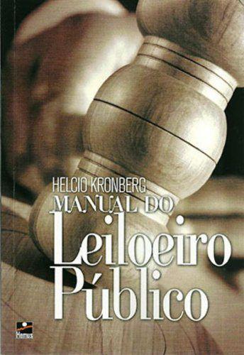 Manual do Leiloeiro Público - autor Helcio Kronberg