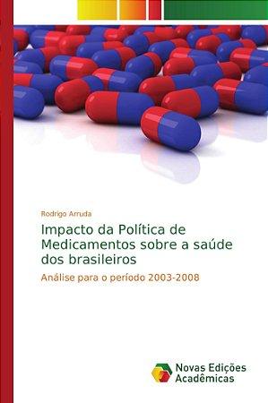 Impacto da Política de Medicamentos sobre a saúde dos brasileiros