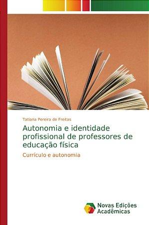 Autonomia e identidade profissional de professores de educação física