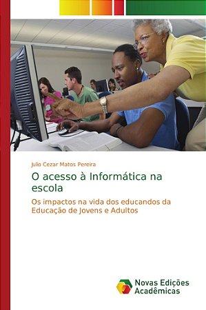 O acesso à Informática na escola