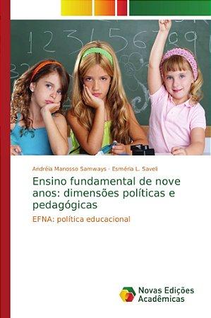 Ensino fundamental de nove anos: dimensões políticas e pedagógicas