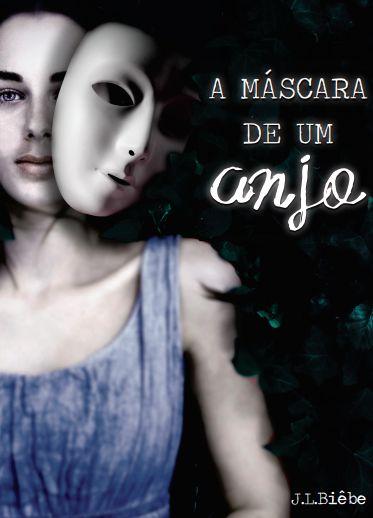 A máscara de um anjo - autora J.L.Biêbe