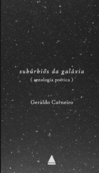 Subúrbios da galáxia - autor Geraldo Carneiro
