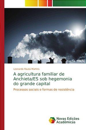 A agricultura familiar de Anchieta/ES sob hegemonia do grande capital