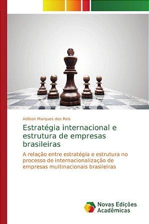 Estratégia internacional e estrutura de empresas brasileiras