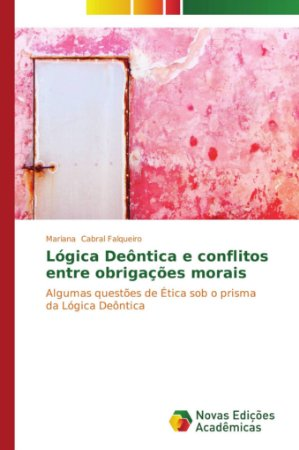 Lógica Deôntica e conflitos entre obrigações morais