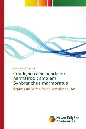 Condição relacionada ao hermafroditismo em Synbranchus marmoratus